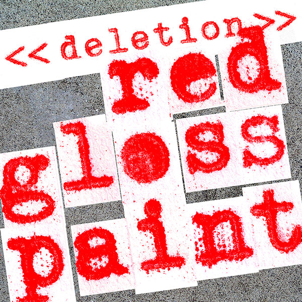 << deletion >> : single : red gloss paint